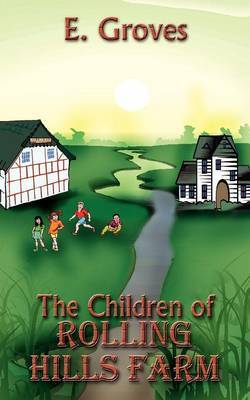 The Children of Rolling Hills Farm by E. Groves image