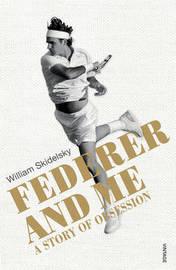 Federer and Me by William Skidelsky