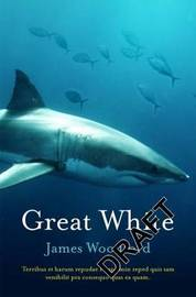 Great White by James Woodford