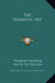 The Hermetic Art by Herbert Silberer