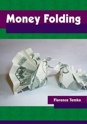Money Folding by Florence Temko