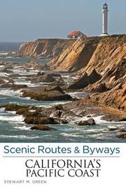 Scenic Routes & Byways California's Pacific Coast by Stewart M Green