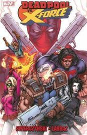 Deadpool Vs. X-force by Duane Swierczynski