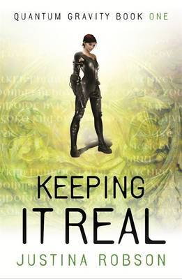 Keeping it Real (Quantum Gravity #1) by Justina Robson