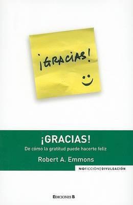 Gracias!: De Como la Gratitud Puede Hacerte Feliz by Brother Robert A Emmons, Ph.D. image