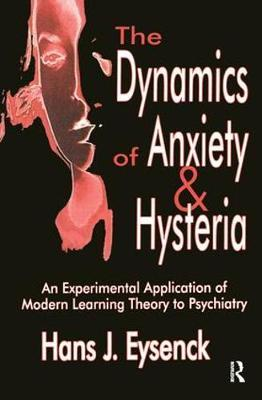 The Dynamics of Anxiety and Hysteria by Hans Eysenck