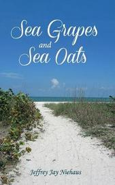 Sea Grapes and Sea Oats by Jeffrey Jay Niehaus image