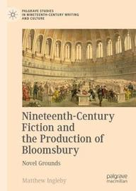 Nineteenth-Century Fiction and the Production of Bloomsbury by Matthew Ingleby image