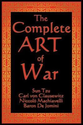 The Complete Art of War by Sun Tzu