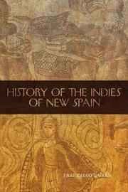 History of the Indies of New Spain by Fray Diego Duran image