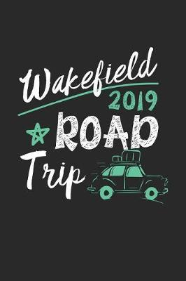Wakefield Road Trip 2019 by Maximus Designs