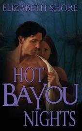 Hot Bayou Nights by Elizabeth Shore