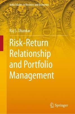 Risk-Return Relationship and Portfolio Management by Raj S. Dhankar