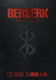 Berserk Deluxe Volume 7 by Kentaro Miura