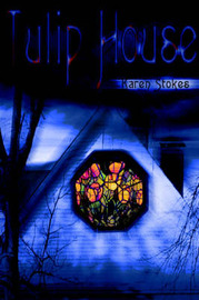 Tulip House by Karen Stokes