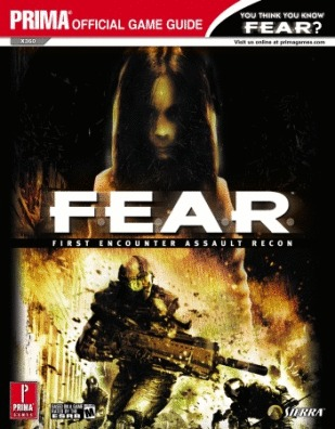 F.E.A.R.:First Encounter Assault Recon - Prima Official Games Guide
