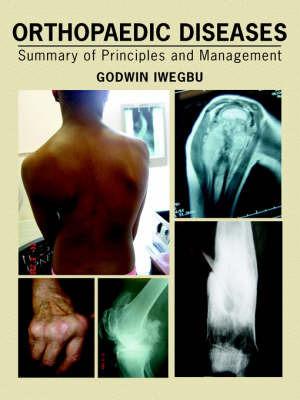 Orthopaedic Diseases by Godwin, Iwegbu
