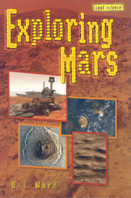 Exploring Mars by D.J. Ward