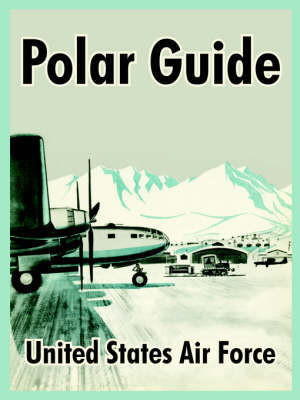 Polar Guide by United States Air Force Academy