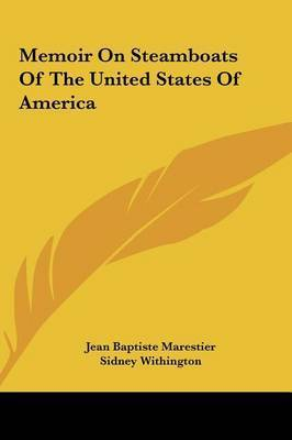 Memoir on Steamboats of the United States of America by Jean Baptiste Marestier