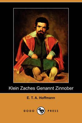 Klein Zaches Genannt Zinnober (Dodo Press) by E.T.A. Hoffmann image
