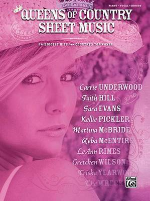 Queens of Country Sheet Music: The Biggest Hits from Country's Top Women