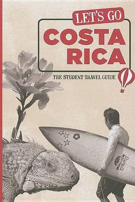 Let's Go Costa Rica: The Student Travel Guide by Harvard Student Agencies, Inc.