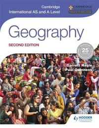 Cambridge International AS and A Level Geography second edition by Garrett Nagle