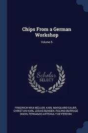Chips from a German Workshop; Volume 5 by Friedrich Max Muller