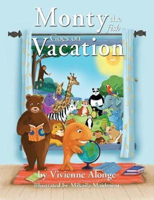 Monty the Fish Goes on Vacation by Vivienne Alonge