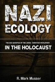 Nazi Ecology by MR R Mark Musser image