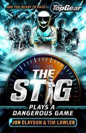 The Stig Plays a Dangerous Game by Jon Claydon