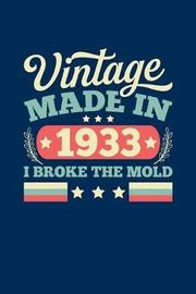 Vintage Made In 1933 I Broke The Mold by Vintage Birthday Press image