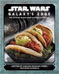 Star Wars: Galaxy's Edge Cookbook by Chelsea Monroe-Cassel image