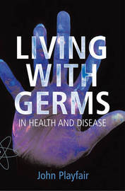 Living with Germs: In Health and Disease by John Playfair image
