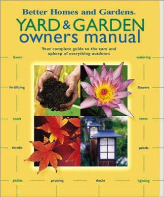 Yard and Garden Owners Manual by Better Homes & Gardens image