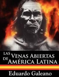 Las Venas Abiertas De America Latina by Eduardo H Galeano image
