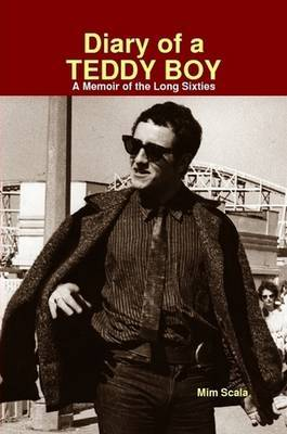 Diary of a Teddy Boy : A Memoir of the Long Sixties by MIM Scala image