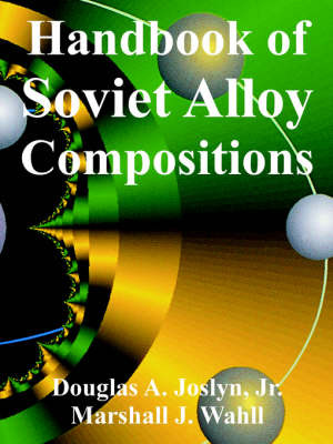 Handbook of Soviet Alloy Compositions by Douglas Joslyn, Jr. image