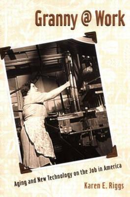 Granny @ Work by Karen E. Riggs