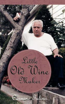 Little Old Wine Maker by Carmine Tulino