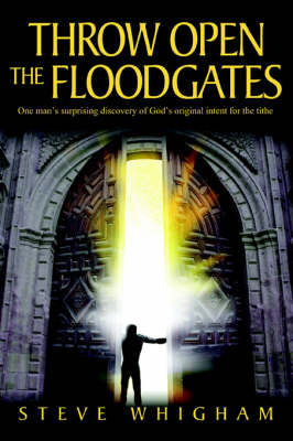 Throw Open the Floodgates by Steve Whigham