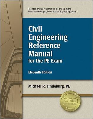 Civil Engineering Reference Manual for the PE Exam by Michael R Lindeburg