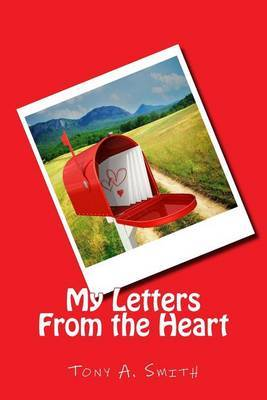 My Letters from the Heart by Tony a Smith image