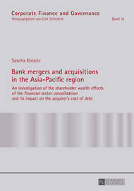 Bank mergers and acquisitions in the Asia-Pacific region by Sascha Kolaric