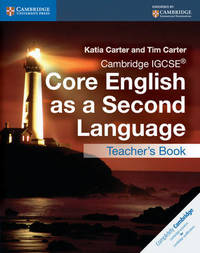 Cambridge IGCSE (R) Core English as a Second Language Teacher's Book by Katia Carter