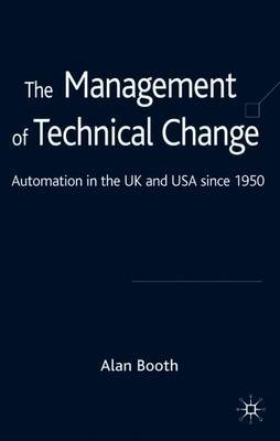The Management of Technical Change by A. Booth