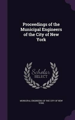 Proceedings of the Municipal Engineers of the City of New York image