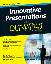 Innovative Presentations For Dummies by Ray Anthony