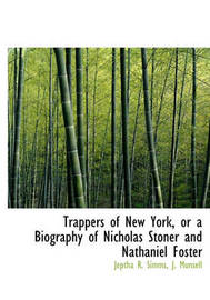 Trappers of New York, or a Biography of Nicholas Stoner and Nathaniel Foster by Jeptha Root Simms
